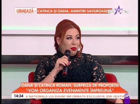 """Oana şi Catinca Roman, surpriză de proporţii: """"Vom organiza evenimente împreună"""""""