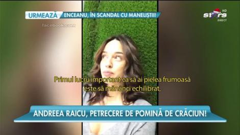 Andreea Raicu, petrecere de pomină de Crăciun