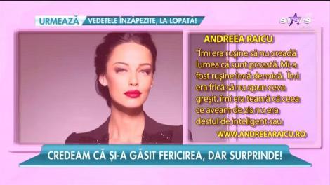 Andreea Raicu vorbește despre cea mai mare temere a ei