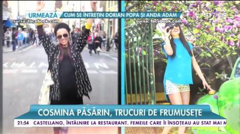 Cosmina Păsărin, trucuri de frumusețe