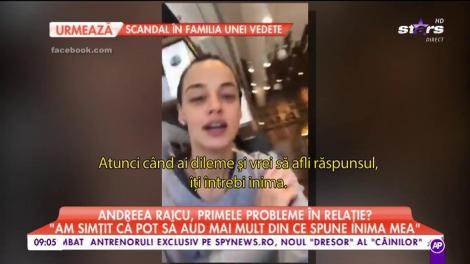 Andreea Raicu, primele probleme în relație