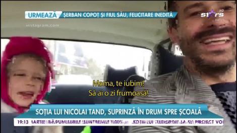 Soția lui Nicolai Tand, surpriză în drum spre școală