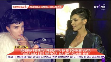 Adelina Pestriţu, pregătită să își schimbe viața