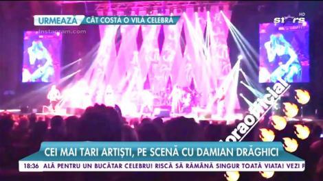 Cei mai tari artişti, pe scenă cu Damian Drăghici