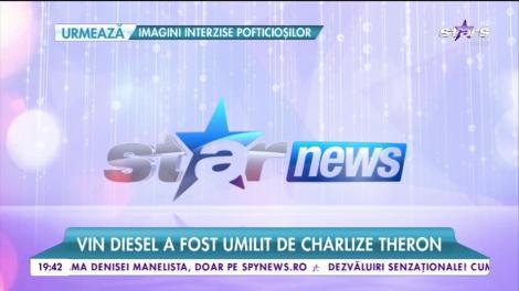 Vin Diesel, umilit de Charlize Theron!