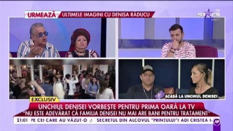 """Unchiul Denisei Răducu: """"Mama Denisei a avut cancer la sân"""""""