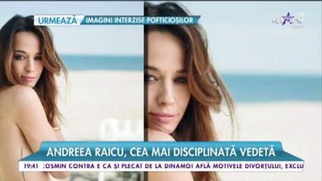 Andreea Raicu, cea mai disciplinată vedetă
