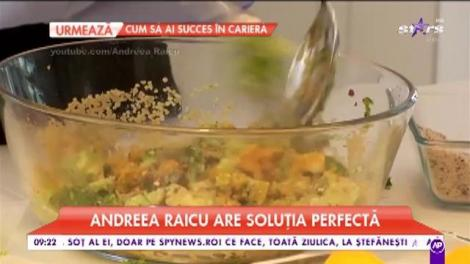 Andreea Raicu, sfaturi pentru un prânz sănătos şi delicios