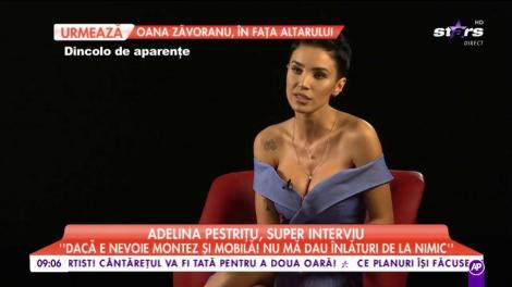 Adelina Pestriţu, super interviu! Vedeta a răspuns și la întrebările delicate