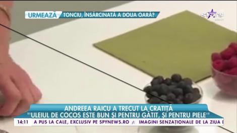 Andreea Raicu stă tot mai des la cratiţă!