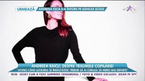 """Andreea Raicu, despre traumele copilăriei: """"De foarte multe ori noi femeile ajugem să ne blamăm"""""""