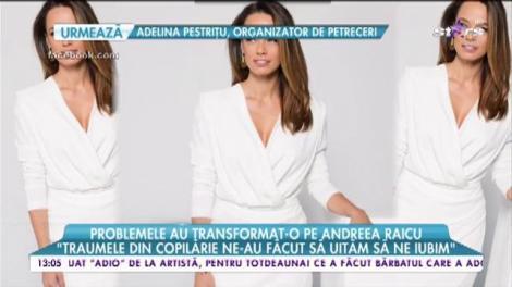 """Problemele au transformat-o pe Andreea Raicu """"Eu mă iubesc așa cum sunt"""""""