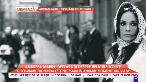 """Andreea Marin, declarații despre relațiile toxice """"Puterea schimbării e numai în voi"""""""