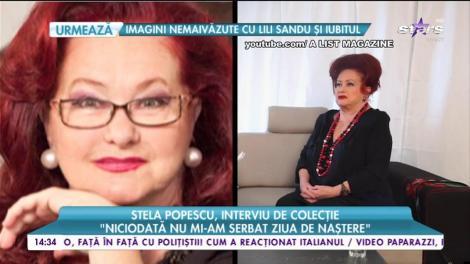 """Stela Popescu, interviu de colecție: """"Niciodată nu mi-am serbat ziua de naștere!"""""""