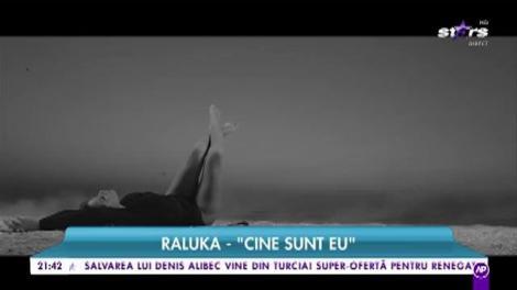 "Raluka - ""Cine sunt eu"""