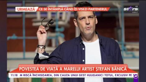 Povestea de viaţă lui Ştefan Bănică. Artistul împlineşte 50 de ani