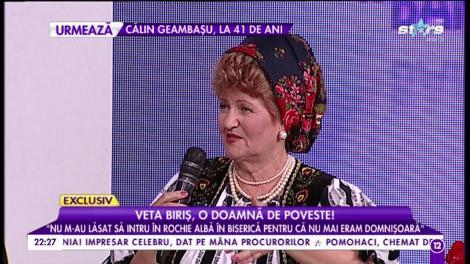 "Veta Biriș: ""La 17 ani m-am măritat"""