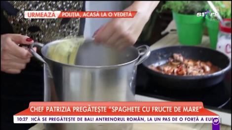 """Chef Patrizia are un secret pentru ca pastele să iasă gustoase. Vedeta pregătește """"Spaghete cu fructe de mare"""""""
