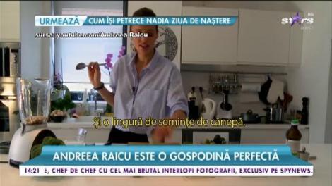 Andreea Raicu este o gospodină perfectă