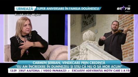 """Carmen Șerban, vindecare prin credință: """"M-am vindecat de absolut tot ce aveam"""""""