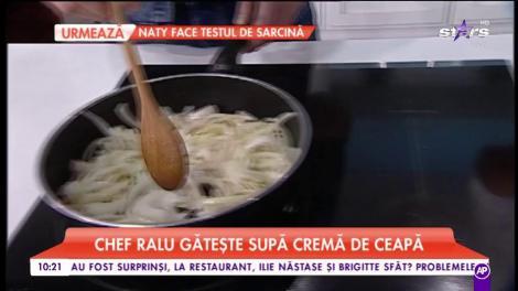 """Chef Ralu ne pregătește """"Supă cremă de ceapă"""""""