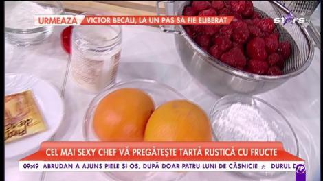 """Chef Ralu ne pregătește """"Tartă rustică cu fructe"""""""