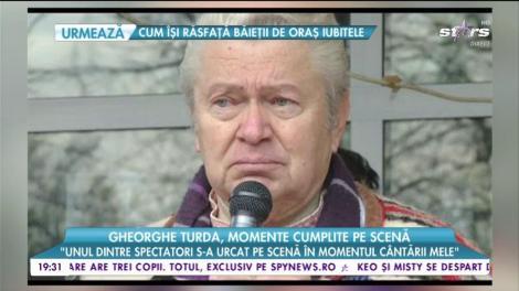 Gheorghe Turda, momente cumplite pe scena. S-a trezit în mijlocul unei revolte a fanilor