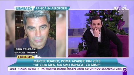 """Marcel Toader, prima apariție din 2018: """"Am oameni lângă mine care mă iubesc foarte mult"""""""
