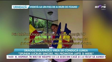 """Dragoș Dolănescu vrea să conducă lumea: """"Sunt alegeri în Costa Rica și eu candidez ca deputat"""""""