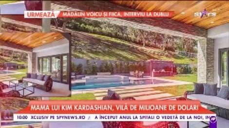 Mama lui Kim Kardashian și-a făcut cadou o vilă fabuloasă