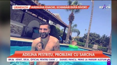 """Adelina Pestrițu, probleme cu sarcina: """"Aveam săptămâni în care nu puteam să ies din casă"""""""