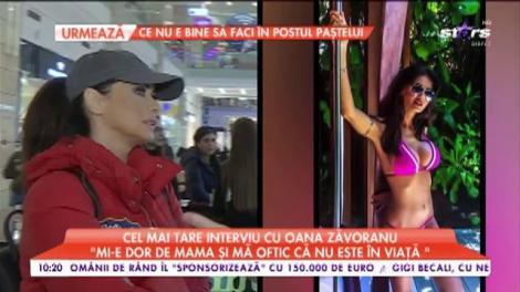"""Cel mai tare interviu cu Oana Zăvoranu: """"Mi-e dor de mama și mă oftic că nu mai este în viață"""""""