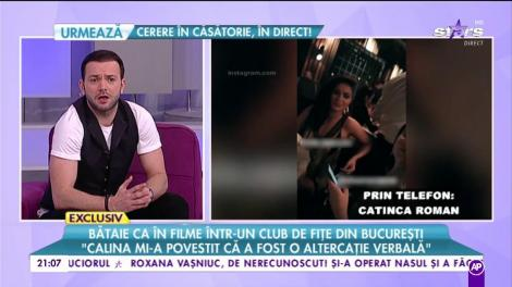 """Catinca Roman, despre scandalul din club: """"Calina mi-a povestit că a fost o altercație verbală"""""""