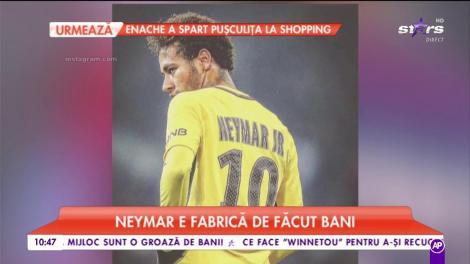 Neymar e fabrică de făcut bani