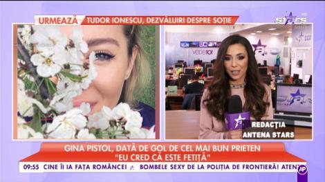 """Bomba primăverii în showbiz. Gina Pistol, dată de gol de cel mai bun prieten: """"Eu cred că este fetiță"""""""