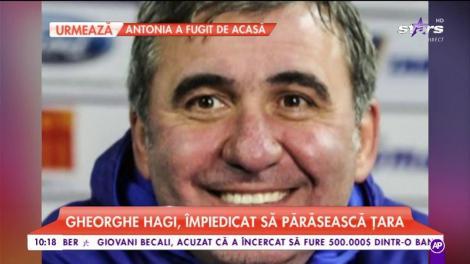 Gheorghe Hagi, împiedicat să părăsească țara