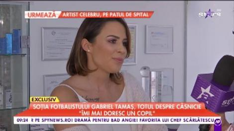 """Soția fotbalistului Gabriel Tamaş, totul despre căsnicie: """"Îmi mai doresc un copil"""""""