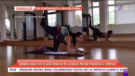 Exercițiile care o ajută pe Andreea Raicu să slăbească. Vedeta nu se lasă până nu lucrează fiecare pătrățică a corpului