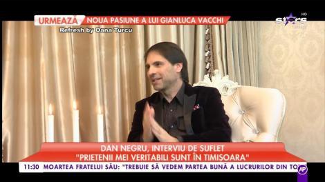 """Dan Negru, interviu de suflet: """"Nu îmi doresc pentru copiii mei viața de televiziune"""""""
