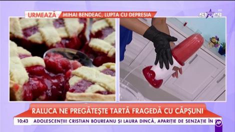 """Ralu ne pregătește """"Tartă fragedă cu căpșuni"""""""