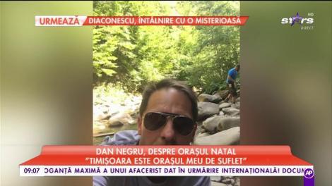 """Dan Negru, legătură puternică față de orașul în care s-a născut: """"În București vin ca în delegație"""""""