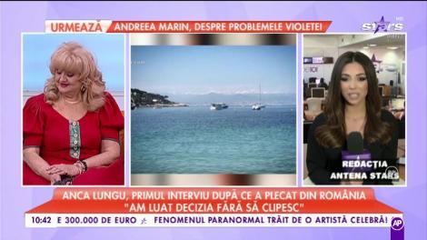 Anca Lungu, primul interviu după ce a plecat din România. Ce spune vedeta despre nuntă