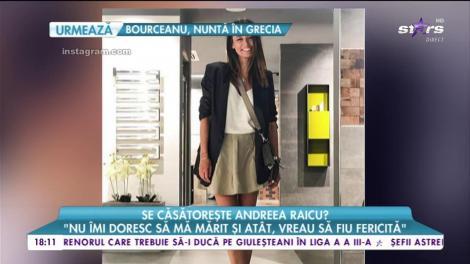 """Se căsătorește Andreea Raicu? Vedeta. declarații despre copil: """"Nu îmi doresc să mă mărit și atât, vreau să fiu fericită"""""""