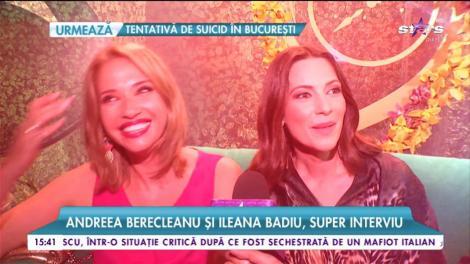 """Andreea Berecleanu şi Ileana Badiu, despre legătura specială dintre ele: """"Între noi două există mai mult decât o prietenie"""""""