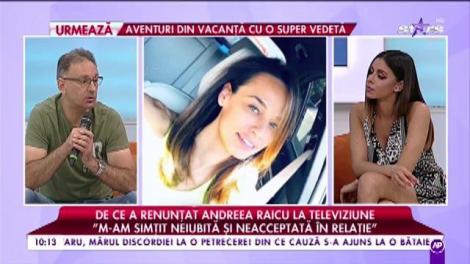 """De ce a renunțat Andreea Raicu la televiziune: """"M-am simțit neiubită și neacceptată în relație"""""""