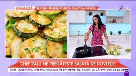"""Chef Ralu ne pregătește """"Salată de dovlecei"""""""
