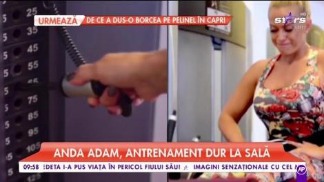 Anda Adam, antrenament dur la sală!