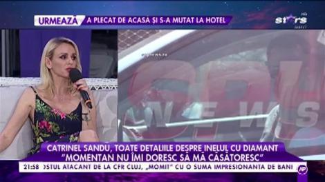"""Catrinel Sandu, toate detaliile despre inelul cu diamant: """"Momentan nu îmi doresc să mă căsătoresc"""""""