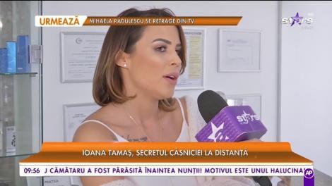 Ioana Tamaş, secretul căsniciei la distanță!