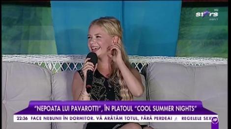 """Nepoata lui Pavarotti, în platoul """"Cool Summer Nights"""""""